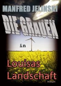 Manfred Jelinski: Die Grauen in Louisas Landschaft (E-Book)