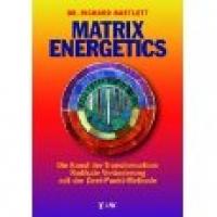 Dr. Richard Bartlett: Matrix Energetics
