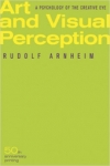 Rudof Arnheim: Art and Visual Perception: A Psychology of the Creative Eye