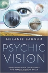 Melanie Barnum: Psychic Vision: Developing Your Clairvoyant and Remote Viewing Skills