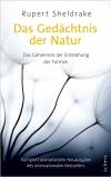 Rupert Sheldrake: Das Gedächtnis der Natur