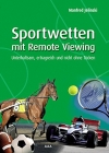 Manfred Jelinski: Sportwetten mit Remote Viewing