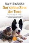 Rupert Sheldrake: Der siebte Sinn der Tiere