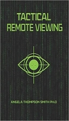 Angela Thompson Smith Ph.D: Tactical Remote Viewing