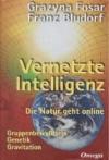 Grazyna Fosar/Franz Bludorf: Vernetzte Intelligenz
