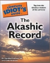 ND, Dr. Synthia Andrews, Colin Andrews: The Complete Idiot's Guide to the Akashic Record
