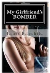 James Fairchild: My Girlfriend's Bomber