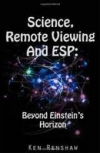 Ken Renshaw:  Science, Remote Viewing and ESP